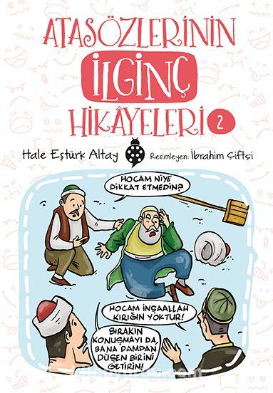 Atasözlerinin İlginç Hikayeleri 2 - Hale Eştürk Altay pdf epub