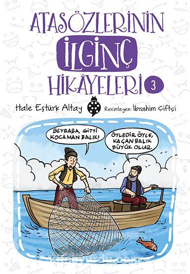 Atasözlerinin İlginç Hikayeleri 3 - Hale Eştürk Altay pdf epub