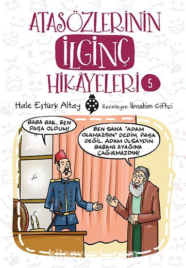 Atasözlerinin İlginç Hikayeleri 5 - Hale Eştürk Altay pdf epub