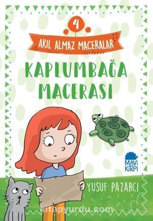 Kaplumbağa Macerası - Akıl Almaz Maceralar / 4. Sınıf Okuma Kitabı - Yusuf Pazarcı pdf epub
