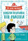 Denizin Ortasında Bir Macera - Akıl Almaz Maceralar / 4. Sınıf Okuma Kitabı