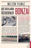Boş Tarlalarla Ölü Bedenler: Bonzai