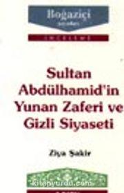 Sultan Abdülhamid'in Yunan Zaferi Ve Gizli Siyaseti