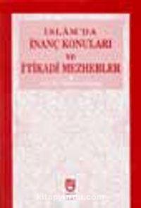 İslam'da İnanç Konuları ve İtikadi Mezhebler - Prof. Dr. Süleyman Uludağ pdf epub
