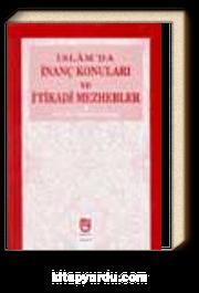İslam'da İnanç Konuları ve İtikadi Mezhebler