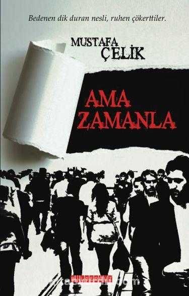Ama Zamanla - Mustafa Çelik pdf epub