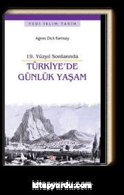 19. Yüzyıl Sonlarında Türkiye'de Günlük Yaşam