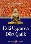 Eski Uygurca Dört Çatik