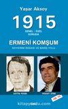 1915 Genel-Özel Soruda Ermeni Komşum & Soykırım İddiası ve Barış Yolu