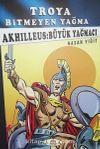 Troya Bitmeyen Yağma - Akhilleus Büyük Yağmacı