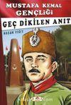 Mustafa Kemal Gençliği - Geç Dikilen Anıt