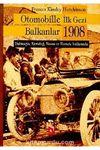 Otomobille İlk Gezi/ Balkanlar 1908