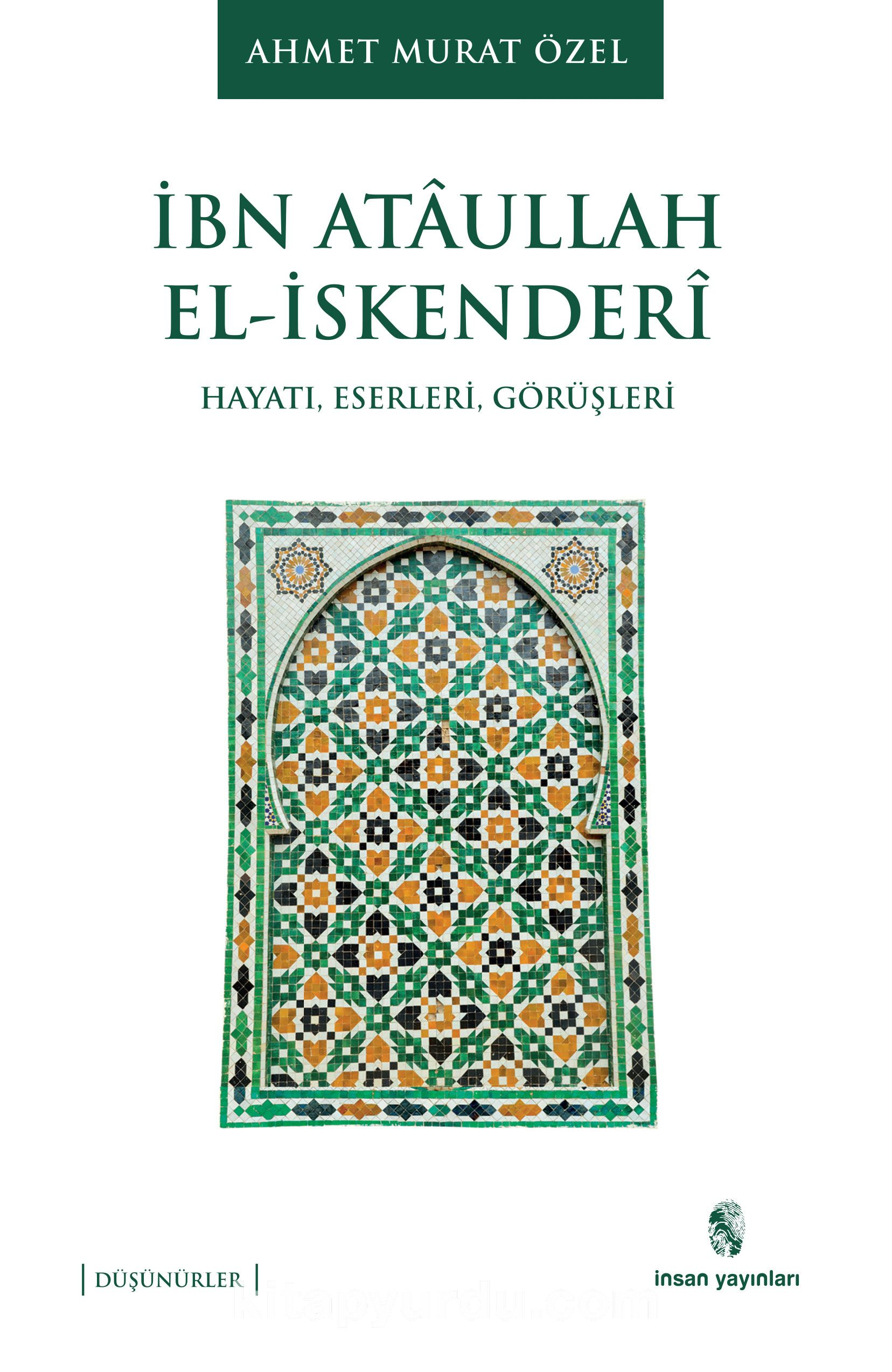 İbn Ataullah El-İskenderi Hayatı, Eserleri, Görüşleri - Ahmet Murat pdf epub