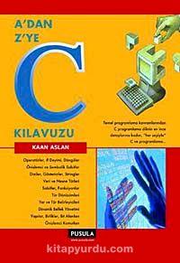 A'dan Z'ye C Kılavuzu - Kaan Aslan pdf epub