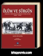 Ölüm ve Sürgün Osmanlı Müslümanlarının Etnik Kıyımı (1821 - 1922)