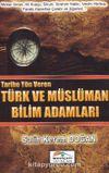 Tarihe Yön Veren Türk ve Müslüman Bilim Adamları