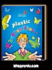 Plastic Butterflies & Self Control