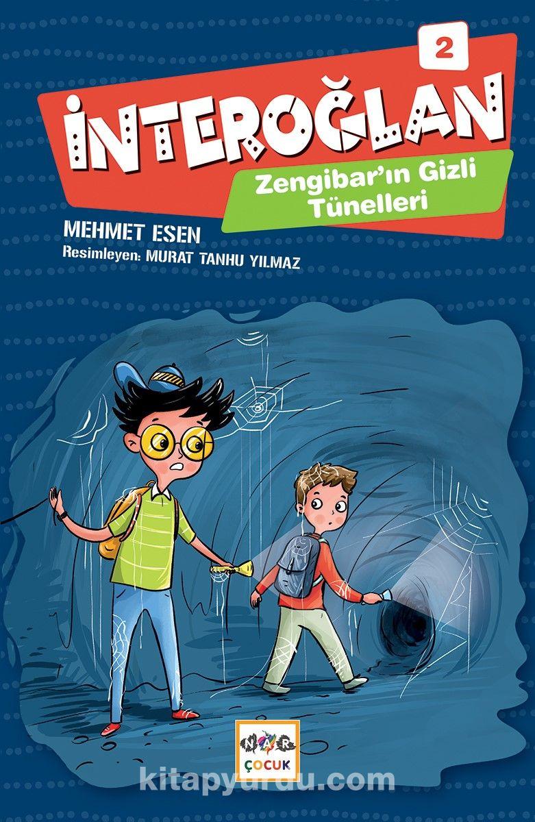 İnteroğlan 2 / Zengibar'ın Gizli Tünelleri - Mehmet Esen pdf epub