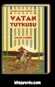 Vatan Tutkusu / Kurtuluş Savaşı Üçlüsü III