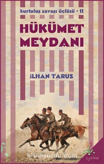 Hükümet Meydanı / Kurtuluş Savaşı Üçlüsü II - İlhan Tarus pdf epub