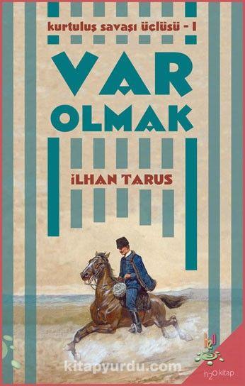 Var Olmak / Kurtuluş Savaşı Üçlüsü I - İlhan Tarus pdf epub