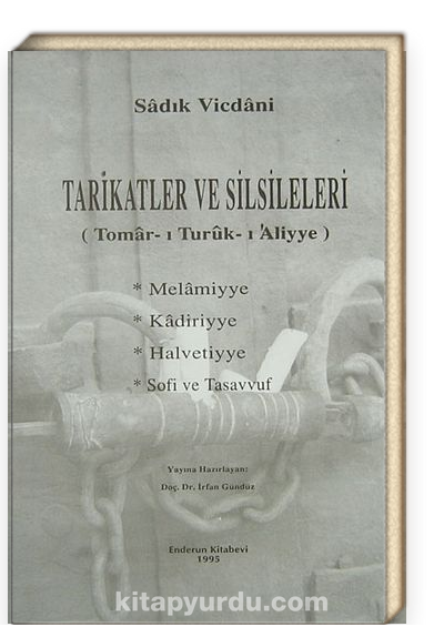 Tarikatler ve Silsileleri (Tomar-ı Turuk-ı'Aliyye) Melamiyye/Kadiriyye/Halvetiyye/Sofi ve Tasavvuf