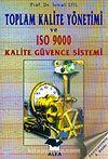 Toplam Kalite Yönetimi ve Toplam Kaliteye Ulaşmada Önemli Bir Araç ISO 9000 Kalite Güvencesi Yönetimi