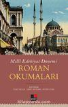 Milli Edebiyat Dönemi Roman Okumaları