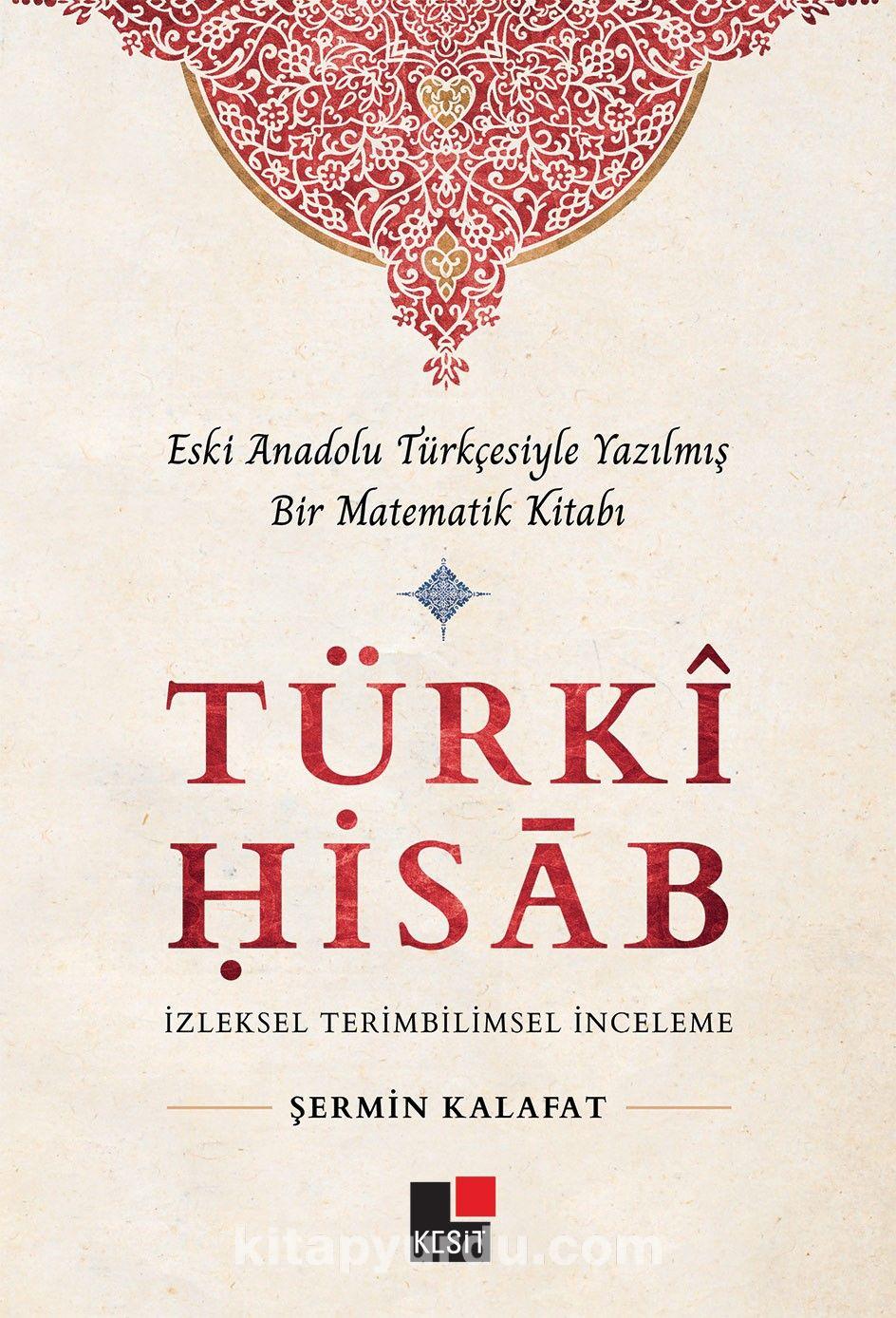 Türki HisabEski Anadolu Türkçesiyle Yazılmış Bir Matematik Kitabı - Şermin Kalafat pdf epub