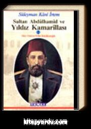 Sultan Abdülhamid ve Yıldız Kamarillası 2