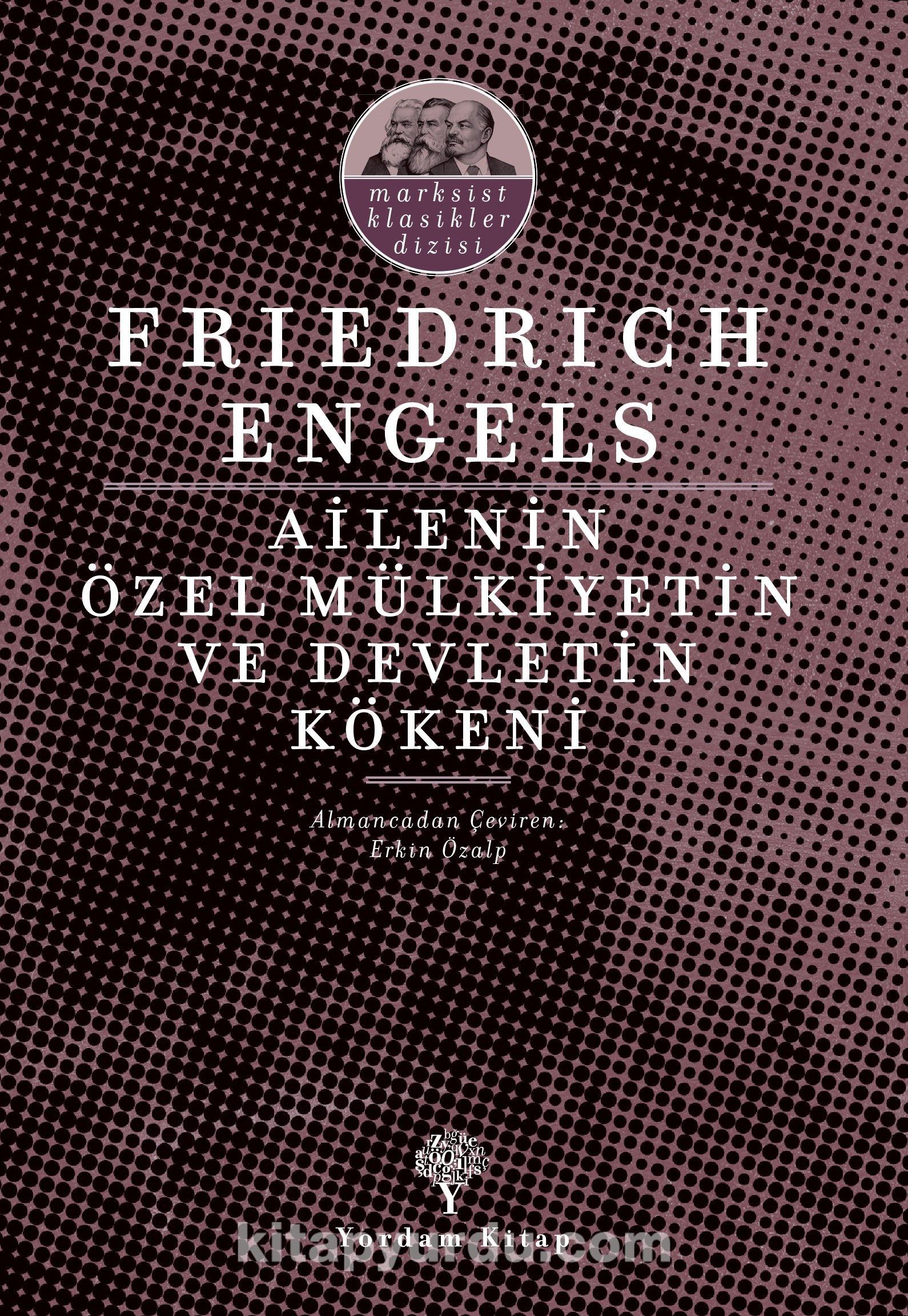 Ailenin, Özel Mülkiyetin ve Devletin Kökeni - Friedrich Engels pdf epub