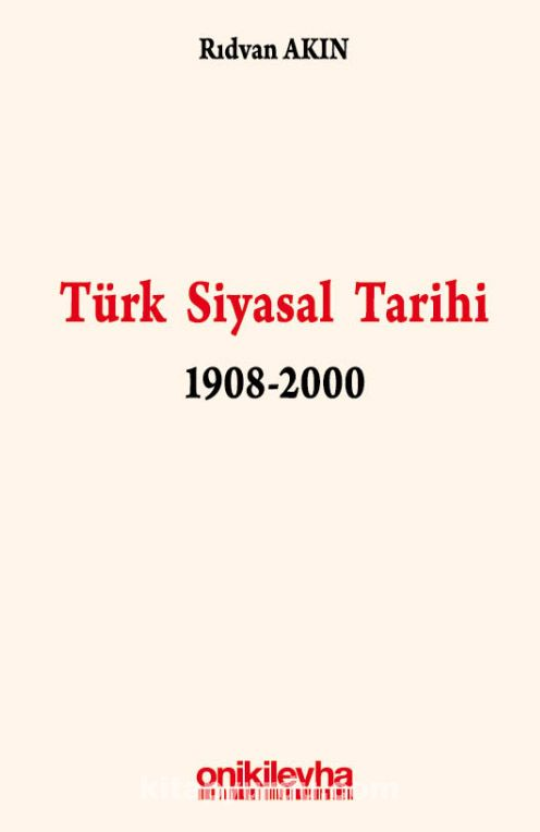 Türk Siyasal Tarihi 1908-2000 - Rıdvan Akın pdf epub