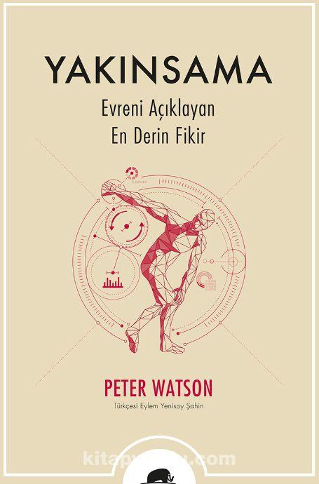 Yakınsama Evreni Açıklayan En Derin Fikir - Peter Watson pdf epub