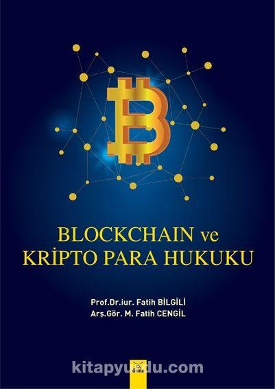 Blockchain ve Kripto Para Hukuku - Prof. Dr. Fatih Bilgili pdf epub