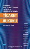 6102 sayılı Türk Ticaret Kanunu I. ve. II. Kitap Hükümleri Uyarınca Ticaret Hukuku