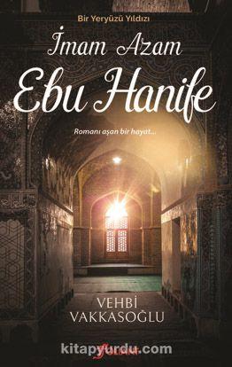 İmam Azam Ebu HanifeBir Yeryüzü Yıldızı - Vehbi Vakkasoğlu pdf epub