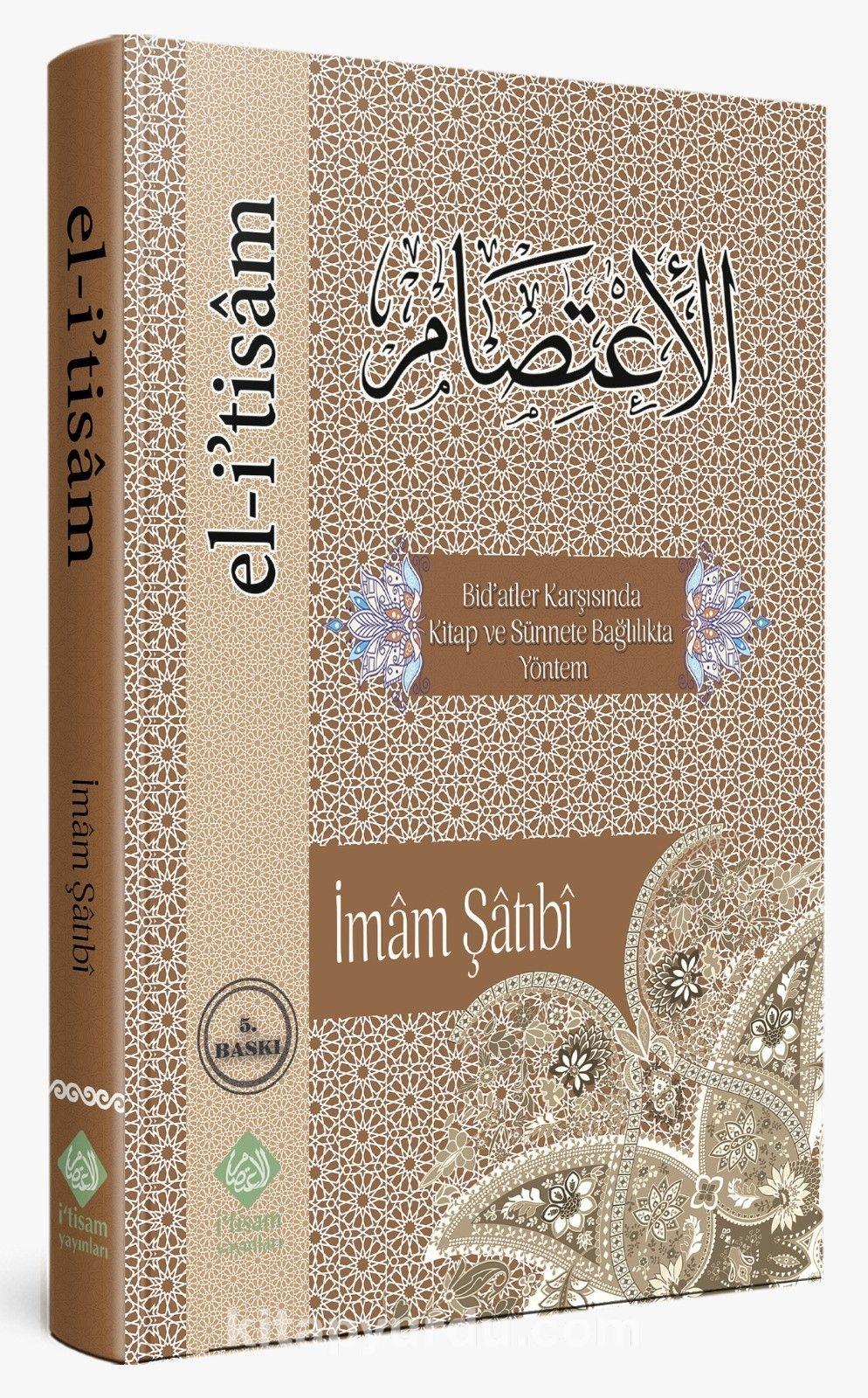 El i'tisam Bid'atler Karşısında Kitap ve Sünnete Bağlılıkta Yöntem - Şatıbi pdf epub