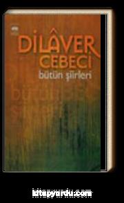 Dilaver Cebeci/ Bütün Şiirleri