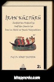 İran Kültürü & Zerdüşt'ten Firdevsî'ye Sadî'den Şamlu'ya İran'ın Sözlü ve Yazılı Kaynakları