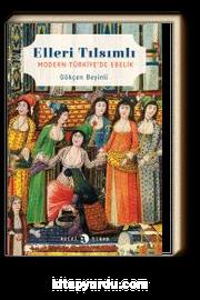 Elleri Tılsımlı & Modern Türkiye'de Ebelik