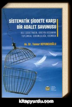 Sistematik Şiddete Karşı Bir Adalet Savunusu & Aile Şiddetinden, Bireyin Vicdanına Toplumsal Sorumluluğa, Kosmosa