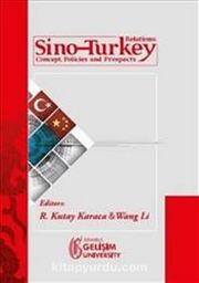 Sino-Turkey Relations : Concept Policies and Prospects