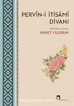Pervin-i İtisami Divanı & Hayatı ve Bütün Şiirleri