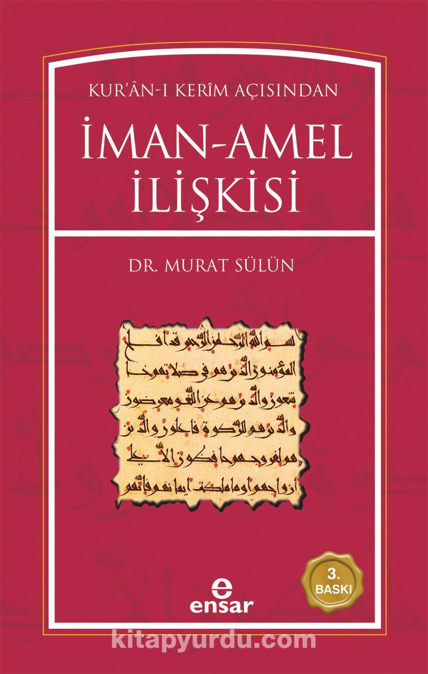 Kur'an-ı Kerim Açısından İman Amel İlişkisi - Murat Sülün pdf epub