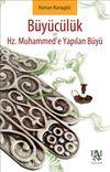 Hz. Muhammed'e Yapılan Büyü ve Büyücülük