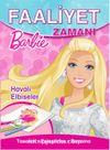 Barbie Havalı Elbiseler Faaliyet Zamanı