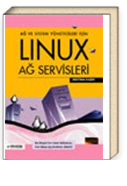 Ağ ve Sistem Yöneticileri İçin Linux Ağ Servisleri