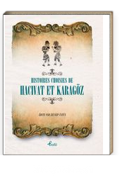 Hıstoıres Choısıes de Hacivat - Karagöz (Fransızca Seçme Hikayeler  Hacivat - Karagöz)