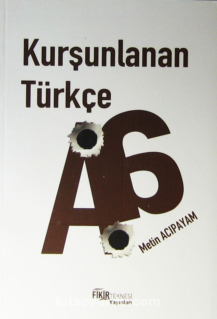 Kurşunlanan Türkçe - Metin Acıpayam pdf epub