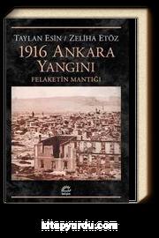 1916 Ankara Yangını & Felaketin Mantığı
